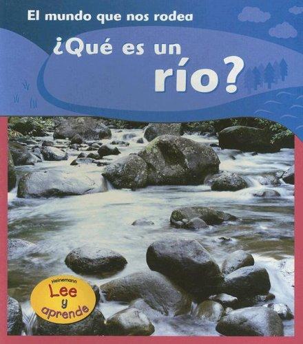 9781403465894: 1: ¿Qué es un río? (Lee y aprende, El mundo que nos rodea/The World Around Us) (Spanish Edition)