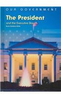 9781403466013: The President and the Executive Branch (The U.S. Government)