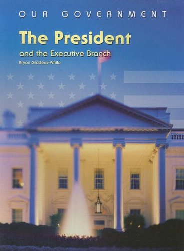 9781403466068: The President and the Executive Branch (The U.S. Government)