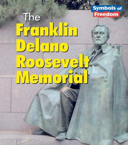 The Franklin Delano Roosevelt Memorial (Symbols of Freedom): Ted and Lola Schaefer