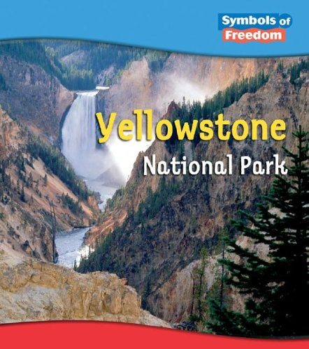 Yellowstone National Park (Symbols of Freedom: National Parks): M.C. Hall