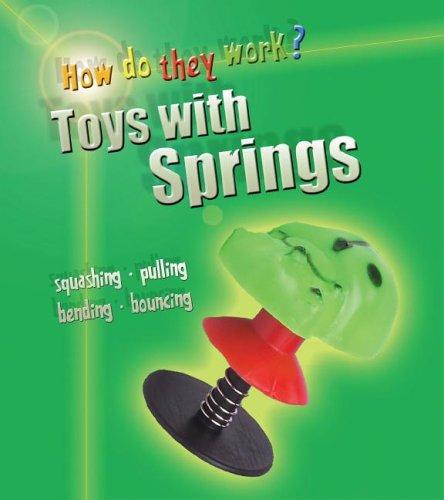 Toys with Springs (How Do They Work?): Sadler, Wendy