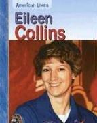 9781403469434: Eileen Collins (American Lives (Heinemann Hardcover))
