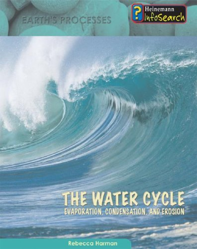 9781403470591: The Water Cycle: Evaporation, Condensation & Erosion (Earth's Processes)