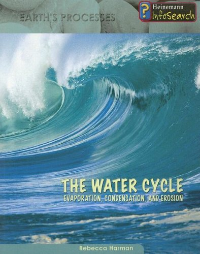 9781403470669: The Water Cycle: Evaporation, Condensation & Erosion (Earth's Processes)