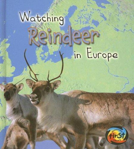 Watching Reindeer in Europe (Wild World (Heinemann Hardcover)): Miles, Elizabeth