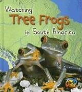 Watching Tree Frogs in South America (Heinemann First Library): Miles, Elizabeth