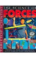 9781403472922: The Science of Forces: Projects and Experiments with Forces and Machines (Tabletop Scientist)