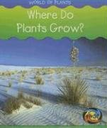9781403473622: 0: Where Do Plants Grow? (World of Plants)