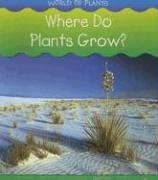 9781403473677: Where Do Plants Grow? (World of Plants)