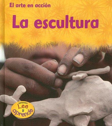 La escultura (El Arte En Accion/Action Art) (Spanish Edition): Thomas, Isabel