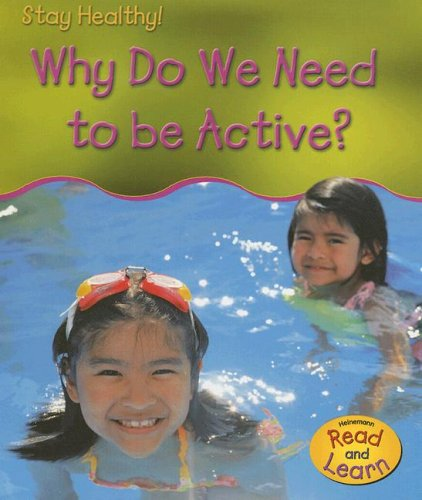 9781403476098: Why Do We Need To Be Active? (Stay Healthy)