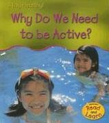 9781403476142: Why Do We Need To Be Active? (Stay Healthy)