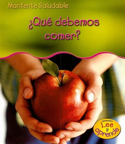 ¿Qué debemos comer? (Mantente Saludable/ Stay Healthy) (Spanish Edition) (1403476276) by Angela Royston