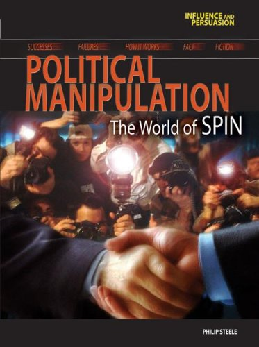9781403476531: Political Manipulation: The World of Spin (Influence and Persuasion)