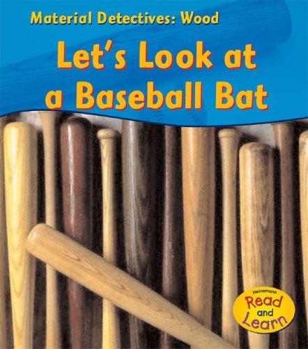 Wood: Let's Look at a Baseball Bat: Royston, Angela