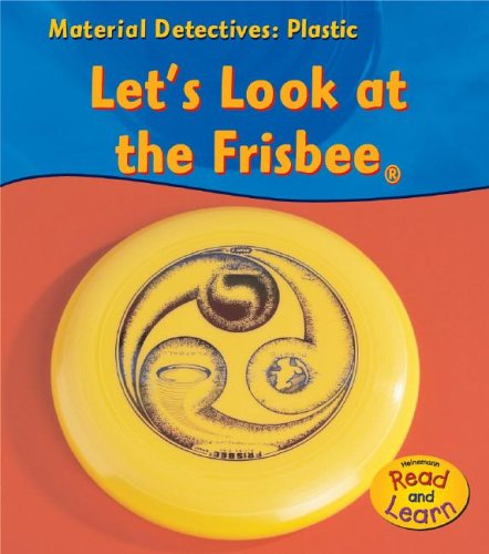 9781403476739: Plastic: Let's Look at the Frisbee (Material Detectives)