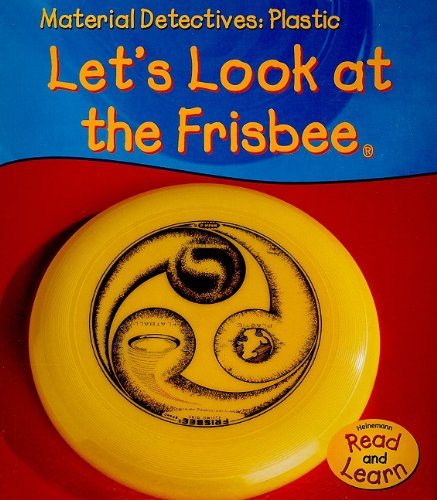 9781403476821: Plastic: Let's Look at the Frisbee (Material Detectives)