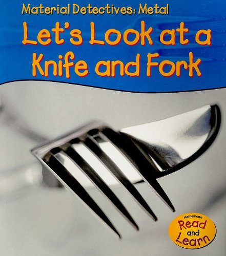 Metal: Let's Look at a Knife & Fork (Material Detectives: Metal): Royston, Angela