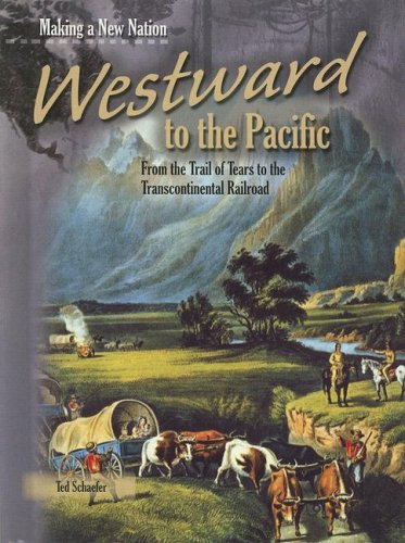 Westward to the Pacific (Making a New: Schaefer, Ted