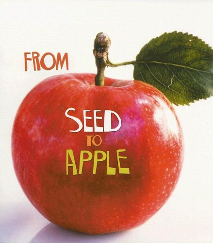 9781403478719: From Seed to Apple (How Living Things Grow)