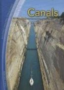 9781403479020: Canals (Building Amazing Structures)