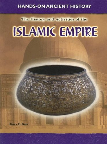 9781403479341: The History and Activities of the Islamic Empire (Hands-on Ancient History)
