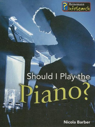 9781403481894: Should I Play the Piano? (Learning Musical Instruments)