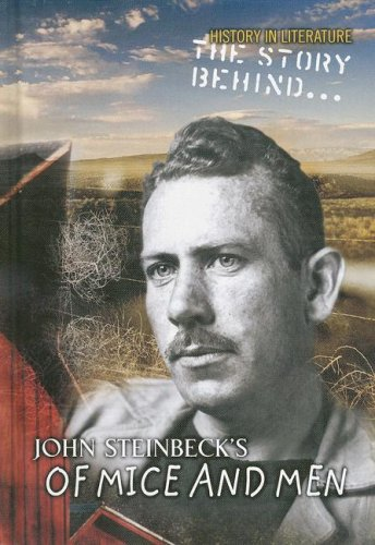 9781403482075: The Story Behind John Steinbeck's Of Mice and Men (History in Literature)