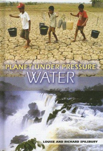 Water (Planet Under Pressure): Richard Spilsbury, Lousie