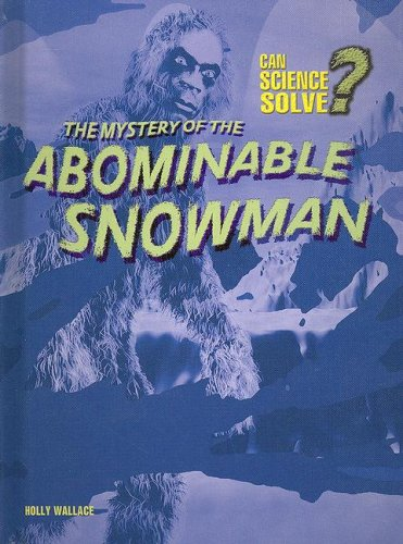 Mystery Of The Abominable Snowman: Holly Wallace
