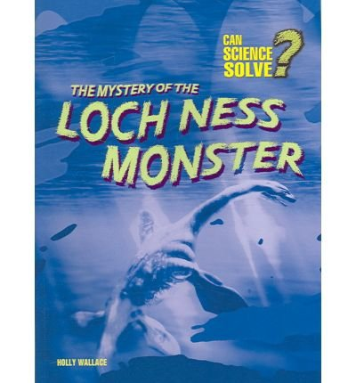 9781403483461: The Mystery of the Loch Ness Monster (Can Science Solve?)