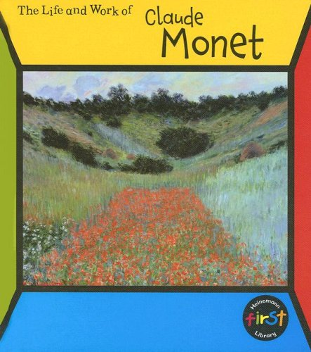 9781403484895: Claude Monet (The Life and Work of . . .)