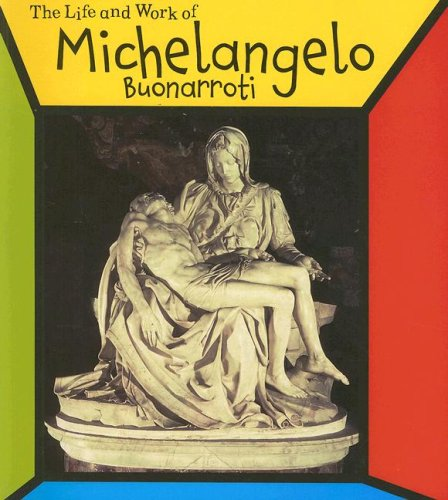 Michelangelo Buonarroti (The Life and Work of: Tames, Richard
