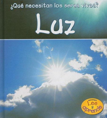 9781403485243: Luz (¿Qué necesitan los seres vivos?) (Spanish Edition)