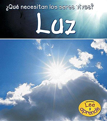 9781403485304: Luz (¿Qué necesitan los seres vivos?) (Spanish Edition)