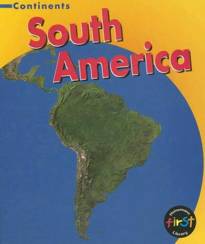 9781403485458: South America (Continents)