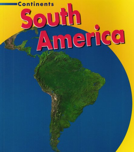 9781403485533: South America (Continents)