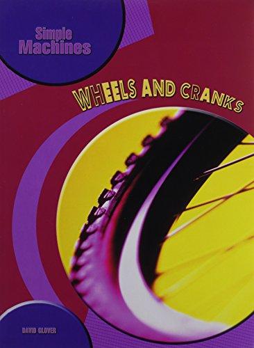 Wheels and Cranks (Simple Machines): Glover, David