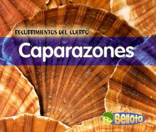 Caparazones (Recubrimientos del cuerpo) (Spanish Edition): Cassie Mayer