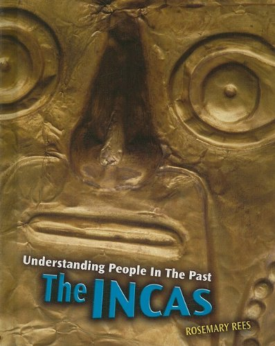 The Incas (Understanding People in the Past (2nd Edition)): Rosemary Rees