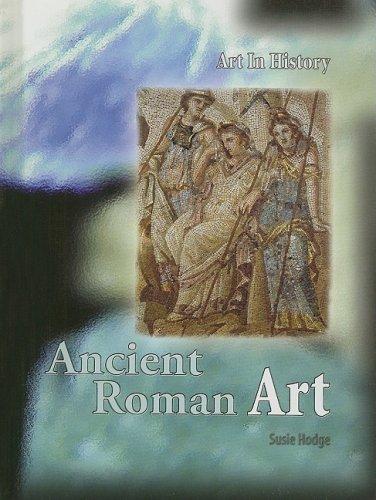 9781403487674: Ancient Roman Art (Art In History)