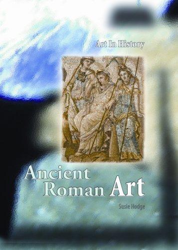 9781403487759: Ancient Roman Art (Art In History)