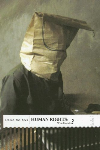9781403488329: Human Rights: Who Decides? (Behind the News)