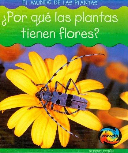 9781403490711: ¿Por que las plantas tienen flores? (Mundo de las Plantas) (Spanish Edition)