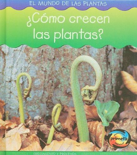 9781403490728: ¿Cómo crecen las plantas? (El mundo de las plantas) (Spanish Edition)