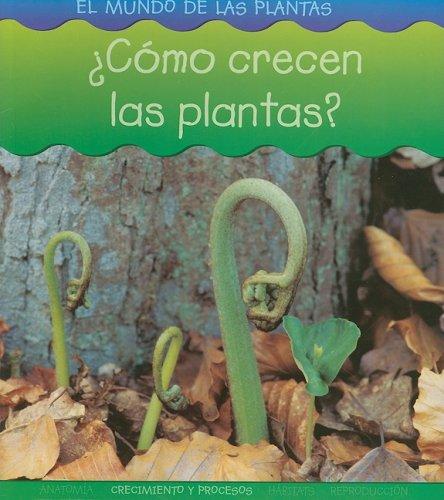 9781403490773: ¿Cómo crecen las plantas? (El mundo de las plantas) (Spanish Edition)