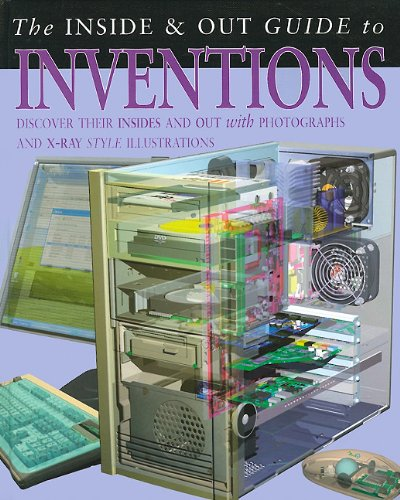 The Inside & Out Guide to Inventions (The Inside & Out Guides to) (9781403490858) by Ganeri, Anita