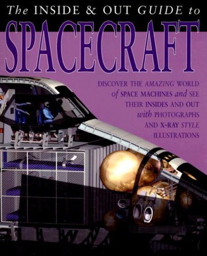 9781403490957: The Inside & Out Guide to Spacecraft (The Inside & Out Guides to)