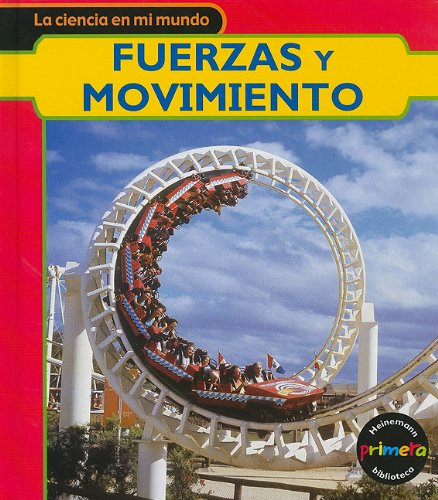 9781403491084: Fuerzas y movimiento (La ciencia en mi mundo) (Spanish Edition)